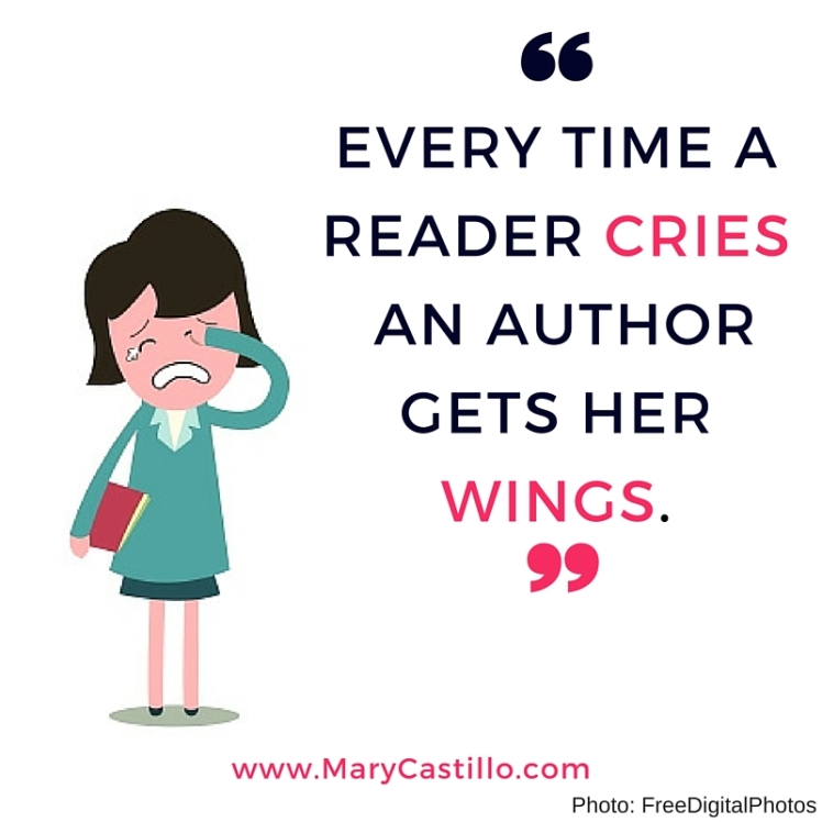 every time a reader cries an author gets her wings.